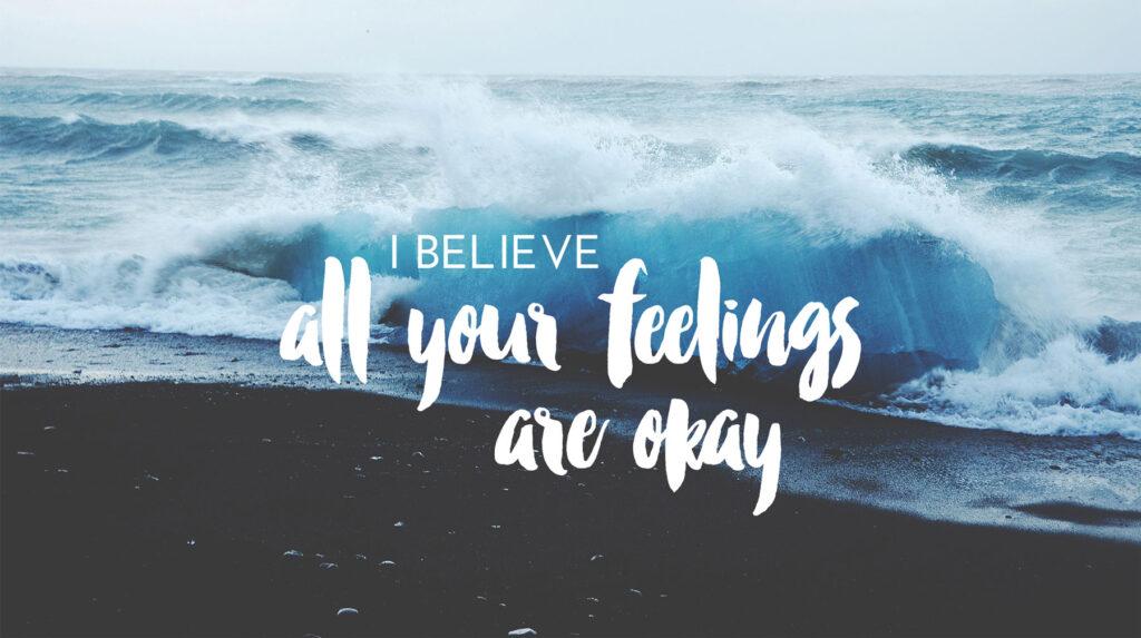 i-believe-all-your-feelings-okay-upd